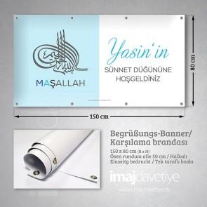Sünnet için besmele Tuğra ve Maşallah yazılı PVC Karşılama Brandası 11